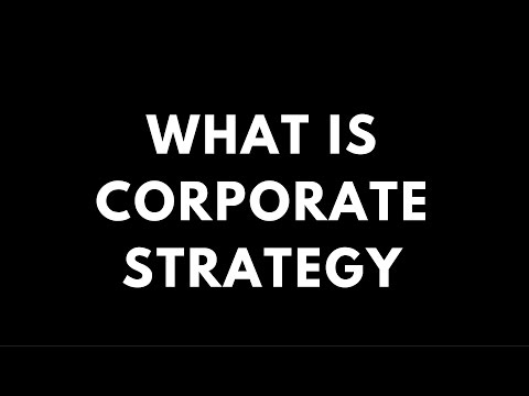 Understanding Corporate Strategy And Business Strategy - Developing Consulting Skills