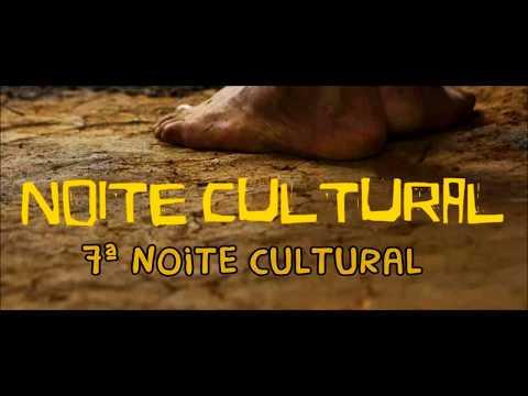Ta chegando a nossa VII Noite Cultural!