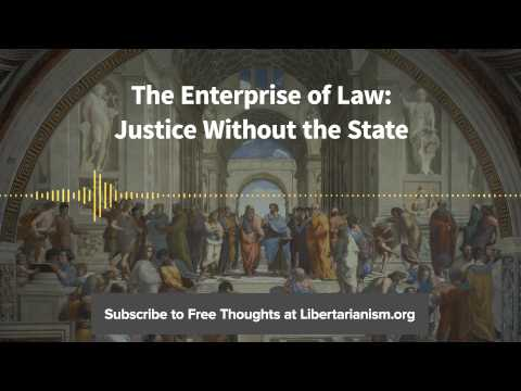 Episode 88: The Enterprise of Law: Justice Without the State (with Bruce L. Benson)