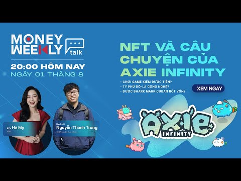 Money Weekly Talk #1: NFT Và Câu Chuyện Của Axie Infinity| VTV24