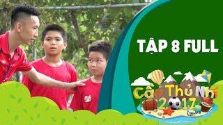 Cầu thủ nhí 2017 | Tập 8: Danh thủ Nguyễn Hồng Sơn và Nghiêm Xuân Tú bắt tay huấn luyện cầu thủ nhí