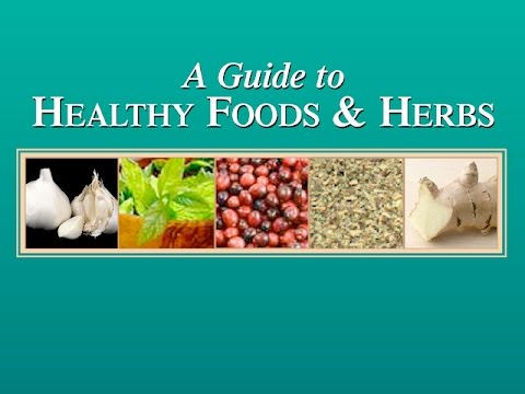 A GUIDE TO HEALTHY FOODS AND HERBS