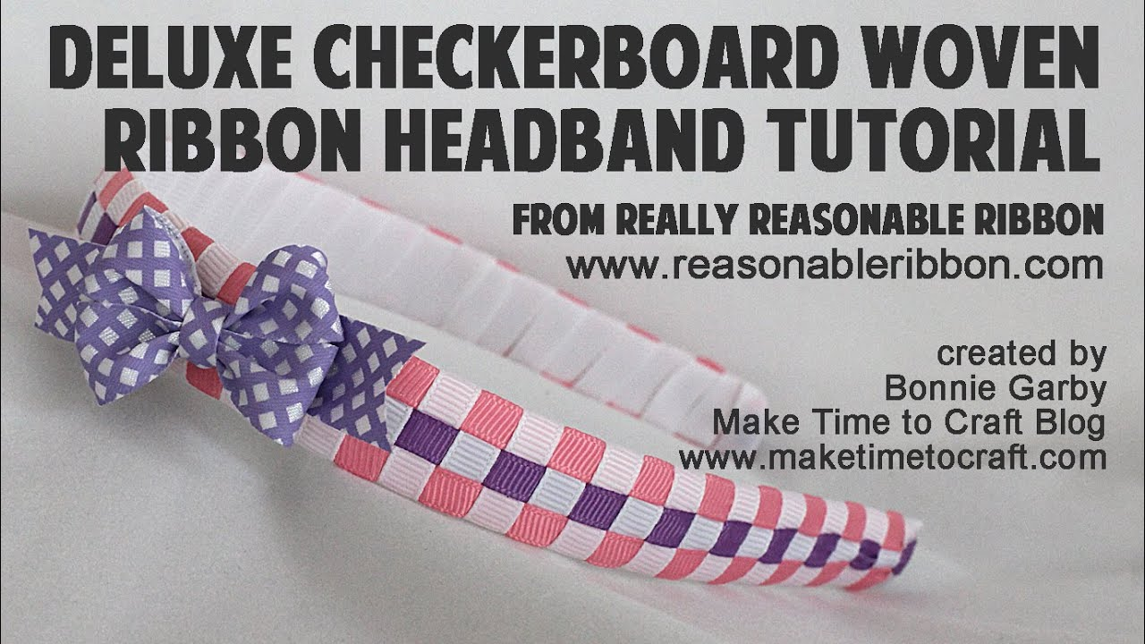 Deluxe Checkerboard Woven Ribbon Headband Tutorial with Really Reasonable  Ribbon fd130c51f42