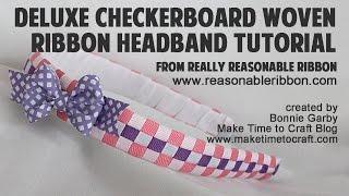 Repeat youtube video Deluxe Checkerboard Woven Ribbon Headband Tutorial with Really Reasonable Ribbon