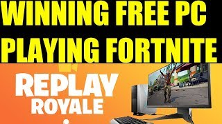 Win Free Streaming Pc Playing fortnite (Epic games Replay Royale)