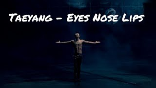 Taeyang - Eyes Nose Lips (1 Hour)
