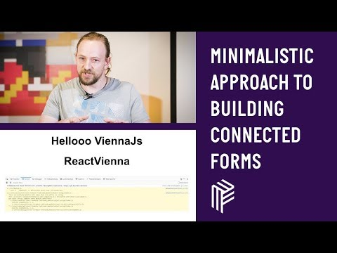 ViennaJs, A minimalistic approach to building connected forms, June 2018
