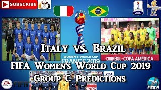 Italy vs. Brazil | FIFA Women's World Cup 2019 | Group C Predictions FIFA 19