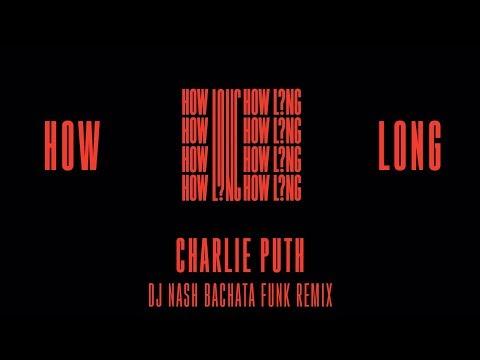 Charlie Puth - How Long [Dj NaSh Bachata Funk Remix]