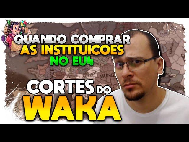 QUANDO COMPRAR INSTITUIÇÃO NO EU4 | Cortes do Waka EU4 - Gameplay Tutorial PT BR