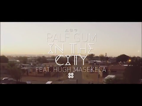 Ralf GUM feat. Hugh Masekela - In The City (Official Video)