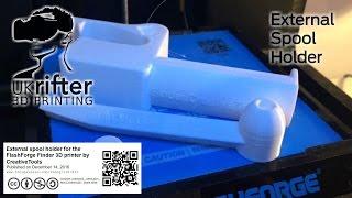 Gambar cover External Spool Holder - UKRifter 3D Printing a on a Flashforge Finder