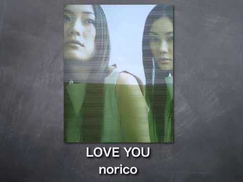 """""""LOVE YOU"""" Norico"""