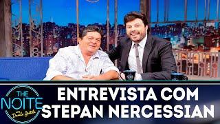 Entrevista com Stepan Nercessian | The Noite (15/11/18)