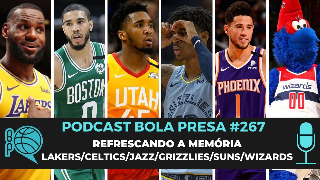 #267 -  Refresco de Memória (Lakers, Celtics, Suns, Wizards, Jazz e Grizzlies)