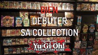BIEN DEBUTER sa COLLECTION Yu-Gi-Oh!