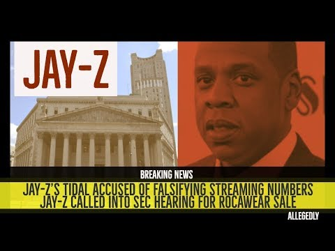JAY-Z's TIdal Accused of Falsifying Streams, Jay-Z Called to Testify on Sale of Rocawear SEC |Report