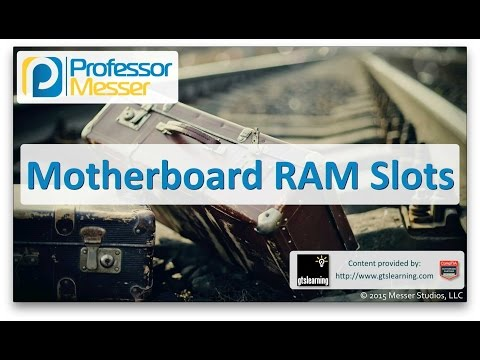 Motherboard RAM Slots - CompTIA A+ 220-901 - 1.2