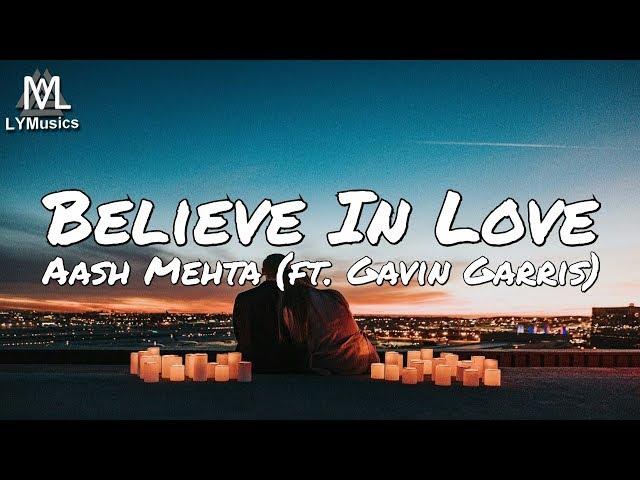 Aash Mehta - Believe In Love (ft. Gavin Garris) (Lyrics)