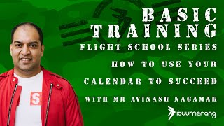 Flight School Basic Training - with Mr. Avinash Nagamah - How to Use Your Calendar to Succeed