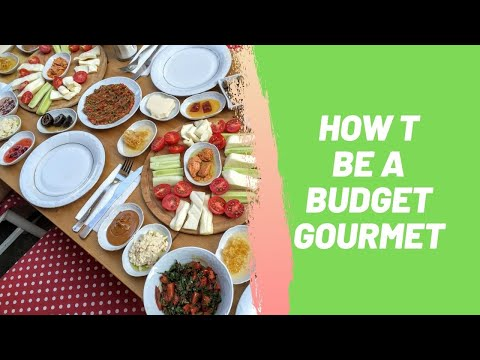 How to Be a Budget Gourmet