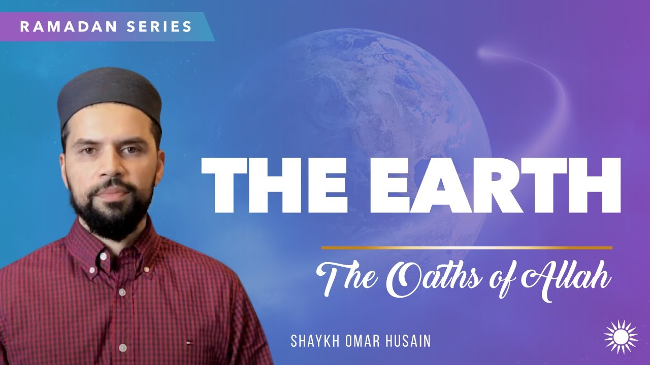 Download The Earth Ep 8 | The Oaths of Allah | Shaykh Omar Husain