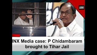 INX Media case: P Chidambaram brought to Tihar Jail