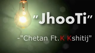 Jhooti - New 2015 - Hindi & Marathi Rap Song - Chetan Ft. K Kshitij