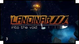 "Landinar: Into the Void - 03 - ""Exploring the Open World"""