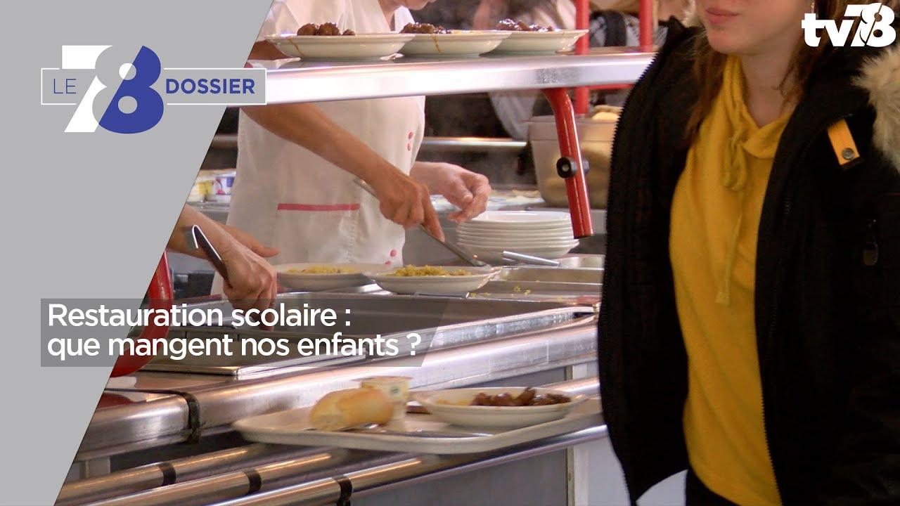 7/8 Dossier. Restauration scolaire : que mangent nos enfants ?