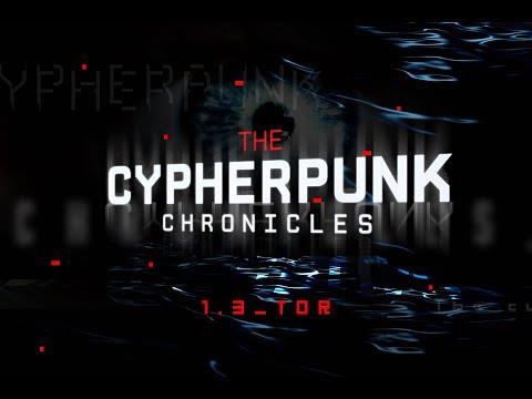 THE CYPHERPUNK CHRONICLES - ÉPISODE 3 : TOR