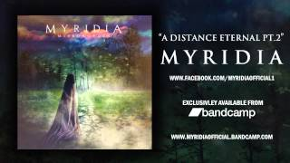 "Myridia - ""A Distance Eternal Pt.2"""