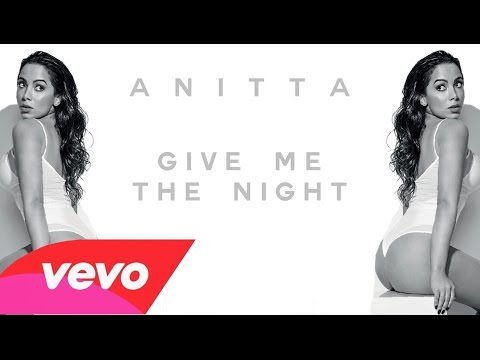 Anitta  Give Me The Night Audio