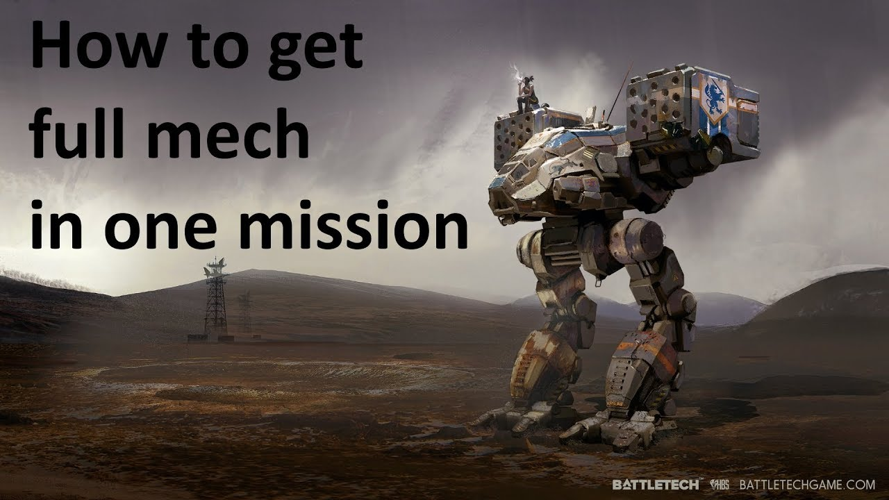 BattleTech  How to get a full mech in one mission