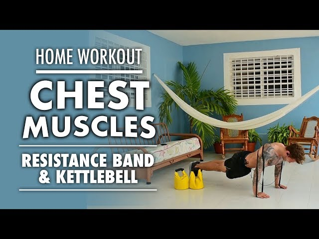 Home workout | Chest muscles with resistance band and kettlebells