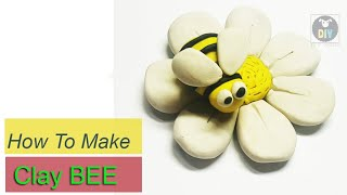 HOW TO MAKE CLAY BEE