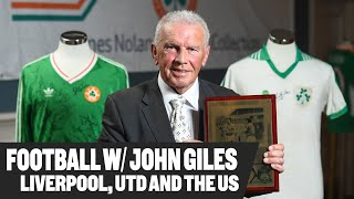Football with John Giles Brady Playing in the US Liverpool and United