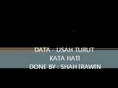 DATA - USAH TURUT KATA HATI (HQ) Mp3