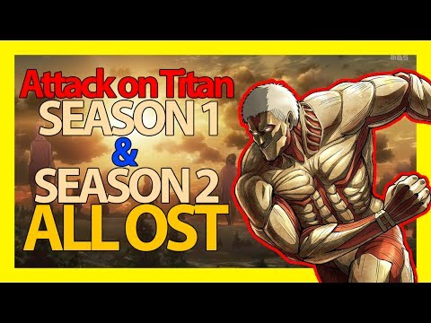 All Attack on Titan season 1 and season 2 OST [Complete album] HQ
