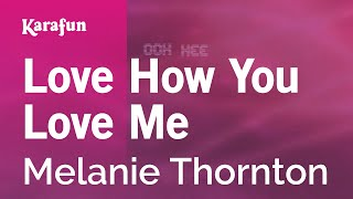 Karaoke Love How You Love Me - Melanie Thornton *