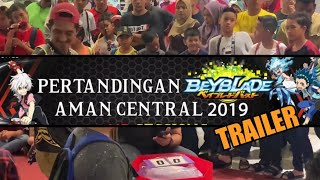 [Trailer] BEYBLADE AMAN CENTRAL CHALLENGE 2019 (OPEN CATEGORY)