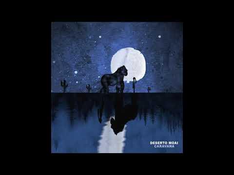 Deserto Moai - Caravana (Full Album)