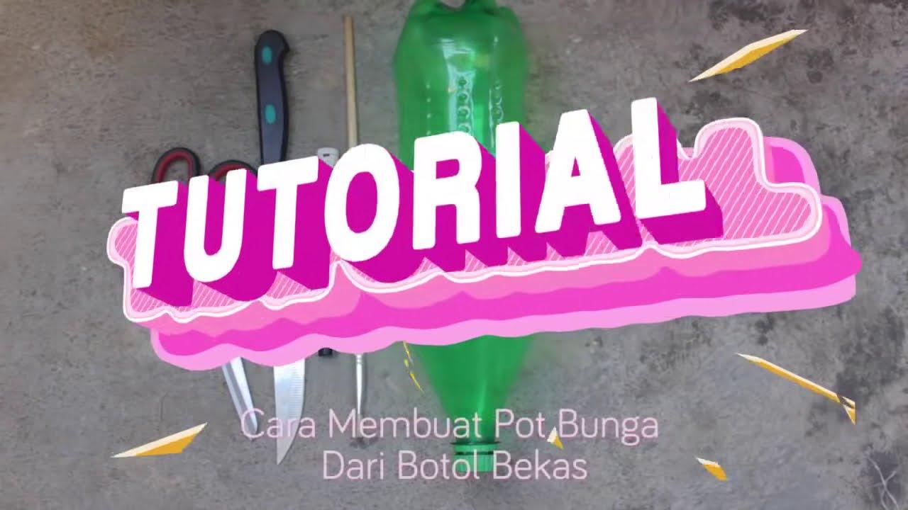 Cara Membuat Pot Bunga Cantik Dari Botol Bekas Bytutorial Youtube