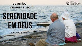 Serenidade em Deus - Salmos 137
