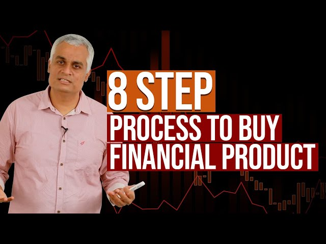 8 Step Process to Buy a Financial Product