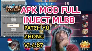 APK MOD FULL INJECT MOBILE LEGENDS PATCH YU ZHONG V1.4.87 MLBB