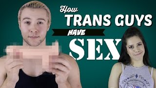 Repeat youtube video How Do Transgender People Have Sex?