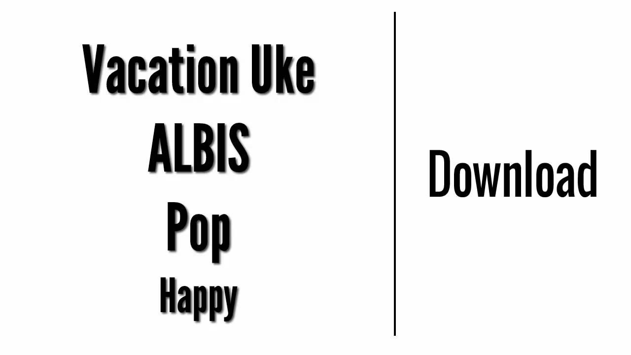 Vacation Uke - ALBIS | Download - YouTube