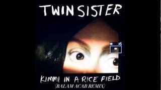 Twin Sister - Kimmi in a Rice Field (Balam Acab Remix)