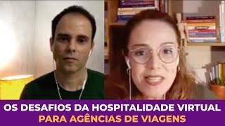 Os Desafios da Hospitalidade Virtual - Papo de Agente com a Prof. Dra. Juliana Vieira